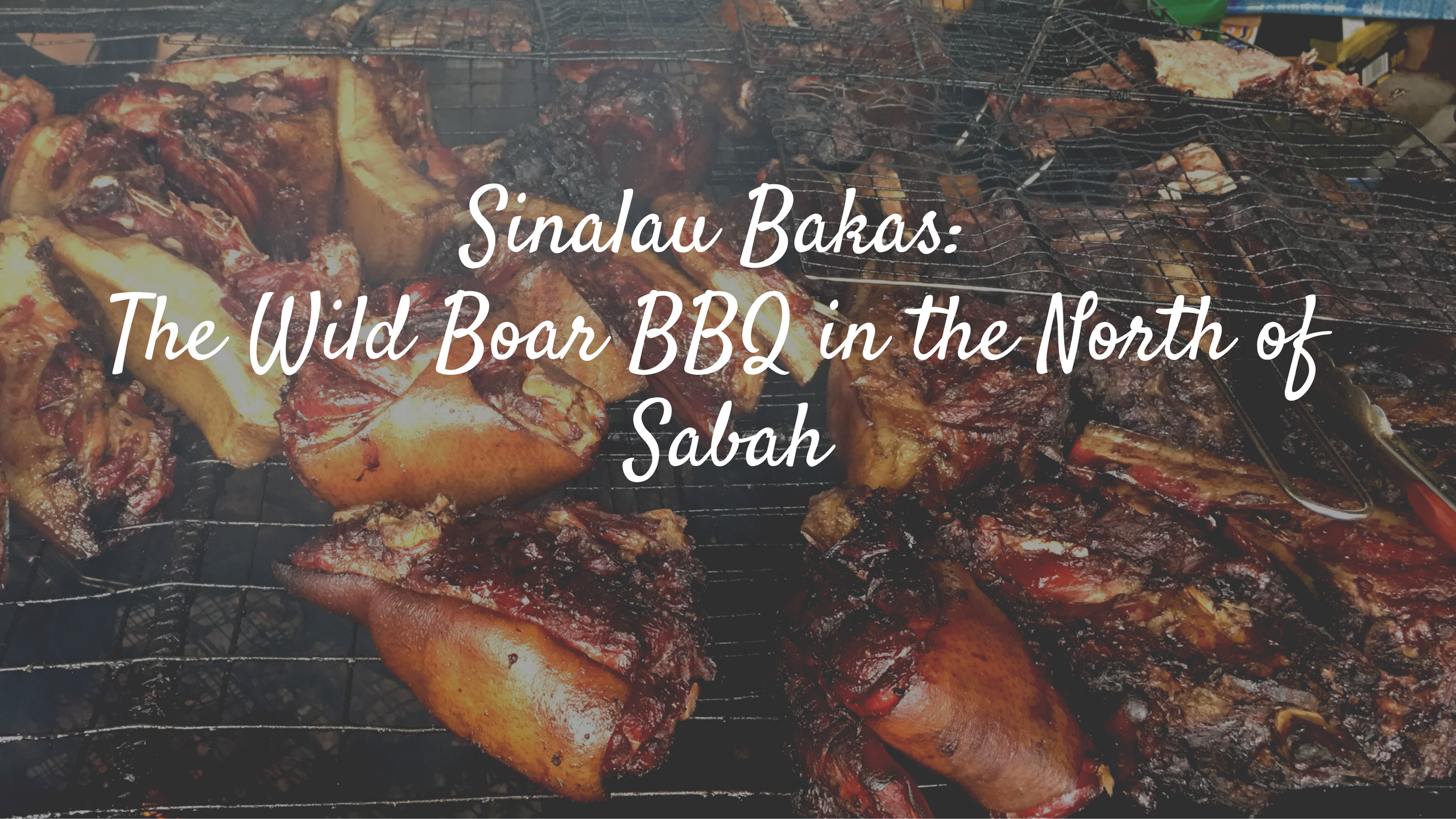 Sinalau Bakas The Wild Boar Bbq In The North Of Sabah
