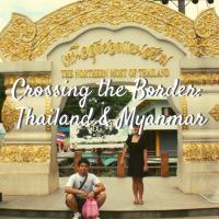 Crossing the Border: Thailand & Myanmar
