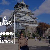 Osaka, Japan: Planning & Preparation